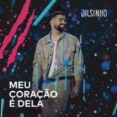 Meu Coração é Dela (Ao Vivo) by Dilsinho