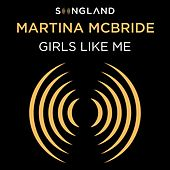 Girls Like Me (From Songland) von Martina McBride
