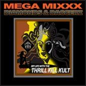 Diamonds & Daggerz Mega Mixxx by My Life with the Thrill Kill Kult