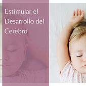 Estimular el Desarrollo del Cerebro: Canciones Instrumentales para Bebés y Recién Nacidos by Canciones Infantiles