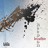 Keep on Breathin' by Tora