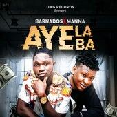 Aye La Ba (feat. Manna) by Barnados