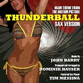 Thunderball - Theme From The Motion Picture - Sax Remix (feat. Dominik Hauser & Tim Messina) - Single von John Barry