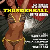 Thunderball - Theme From The Motion Picture - Guitar Remix (feat. Dominik Hauser) - Single von John Barry