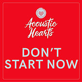 Don't Start Now von Acoustic Hearts