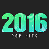 2016 Pop Hits di Various Artists