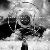 Rise by Roger Street Friedman