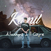Always I'll Care by Kamil