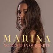 No debería quererte de Marina