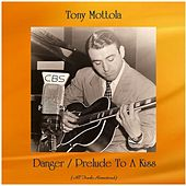 Danger / Prelude To A Kiss (All Tracks Remastered) de Tony Mottola