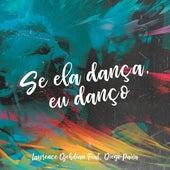 Se Ela Dança Eu Danço de Lawrence Djehdian