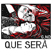 Que Serà by G.No