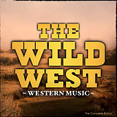 The Wild West - Western Music (The Complete Edition) de Various Artists