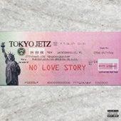 No Love Story von Tokyo Jetz