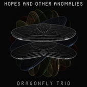 Hopes and Other Anomalies de Dragonfly Trio