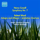 Cowell, H.: Symphony No. 7 / Ward, R.: Adagio and Allegro / Jubilation Overture (Vienna Symphony, Strickland) (1955) by William Strickland