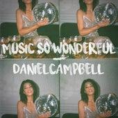 Music So Wonderful by Daniel Campbell