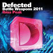 Defected Battle Weapons 2011 Ibiza Peak by Various Artists