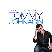 Stand Up Comedy 2 by Tommy Johnagin
