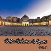 Mia Vecchia Napoli Vol.6 by Mimmo Taurino, Tonino Apicella, Nino Fiore, Mauro Caputo, Mario Trevi, Clelia Bertini, Egisto Sarnelli, Consiglia Licciardi