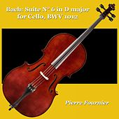 Bach: Suite N° 6 in D Major for Cello, BWV 1012 by Pierre Fournier