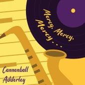 Mercy, Merc, Mercy... van Cannonball Adderley