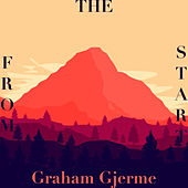 From the Start von Graham Gjerme