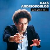 Ilias Andriopoulos Greatest Hits by Sotiria Bellou, Ilias Andriopoulos, Antonis Kalogiannis, Alkistis Protopsalti, Manos Eleftheriou, Nena Venetsanou
