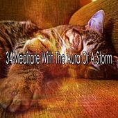 34 Meditate with the Aura of a Storm by Rain Sounds and White Noise