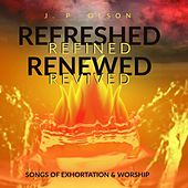 Refreshed, Refined, Renewed, Revived de J.P. Olson