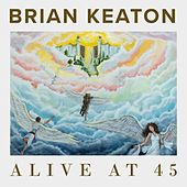 Alive at 45 de Brian Keaton