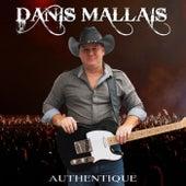 Authentique de Danis Mallais