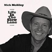 Life in the Slow Lane de Nick McAlley