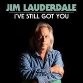I've Still Got You by Jim Lauderdale