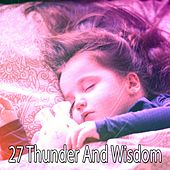 27 Thunder and Wisdom by Rain Sounds and White Noise