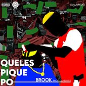 Queles Pique Po (Freestyle) by Brook MC