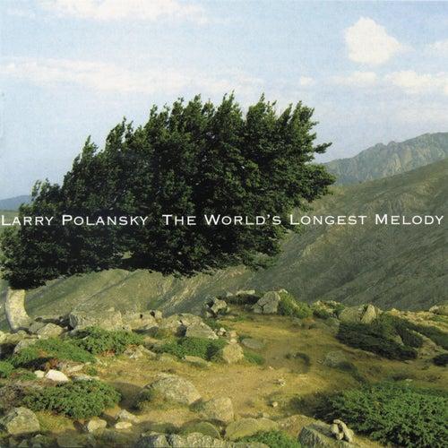 Larry Polansky: The World's Longest Melody by Larry Polansky