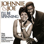 I'll Be Spinning by Johnnie and  Joe