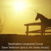 Destination Lonesome Corral de Jim Jones