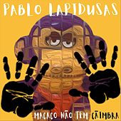 Macaco Não Tem Cãimbra von Pablo Lapidusas