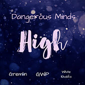 High by Dangerous Minds