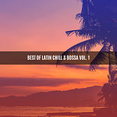 BEST OF LATIN CHILL & BOSSA VOL. 1 by Various Artists