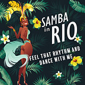 Samba in Rio – Feel that Rhythm and Dance with Me by Various Artists