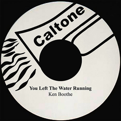 You Left The Water Running by Ken Boothe