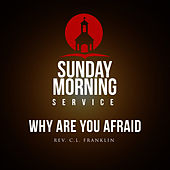 Sunday Morning Service: Why Are You Afraid by Various Artists