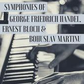 Symphonies of George Friedrich Handel, Ernest Bloch & Bohuslav Martinu de I Musici