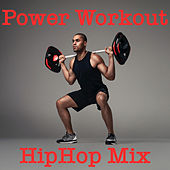 Power Workout HipHop Mix by Various Artists
