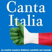 Canta Italia (La nostra musica italiana cantata nel mondo) von Various Artists