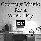 Country Music for a Work Day von Various Artists
