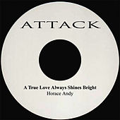 A True Love Always Shines Bright by Horace Andy